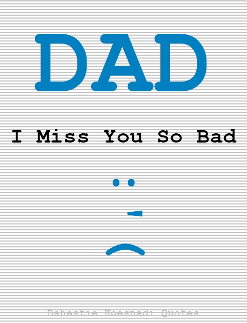 PAPA, You Make Us Miss You Too Much :')
